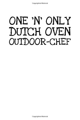 One N Only Dutch Oven Outdoor-chef: Notizbuch Journal Tagebuch 100 linierte...