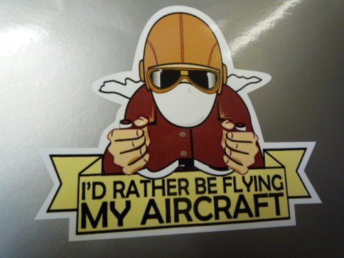 I Say Ding Dong Aufkleber I'd Rather Be Flying My Aircraft, 8,9 cm