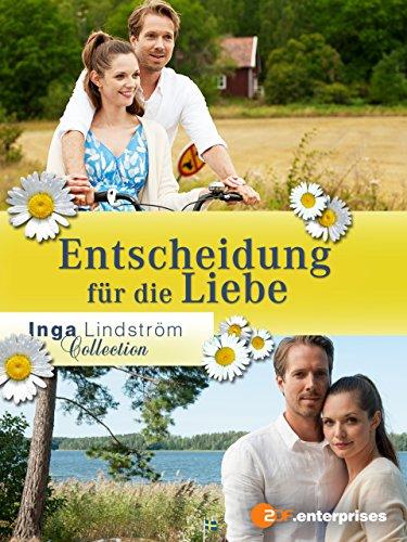 Inga Lindström: Entscheidung für die Liebe