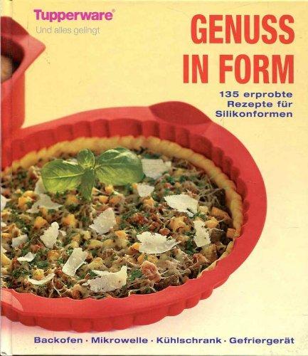 Genuss in Form. 136 erprobte Rezepte für Silikon-Formen. Backofen - Mikrowelle...