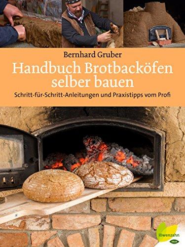 Handbuch Brotbacköfen selber bauen: Schritt-für-Schritt-Anleitungen und...