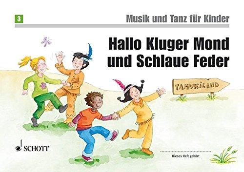 Hallo Kluger Mond Und Schlaue Feder: Unterrichtswerk zur Früherziehung. Band 3....