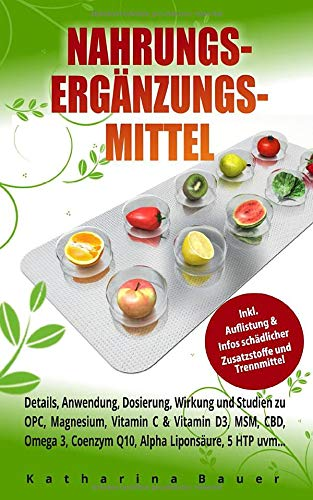 Nahrungsergänzungsmittel: Details, Anwendung, Dosierung, Wirkung und Studien zu...