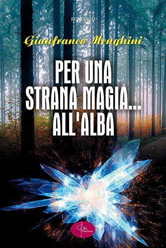 PER UNA STRANA MAGIA ... ALL'ALBA: Corsica bella (Italian Edition)