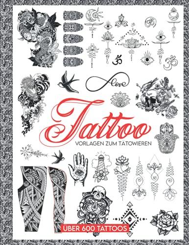 Tattoo Vorlagen zum Tätowieren: Über 600 Ideen Tattoo-Designs für echte...