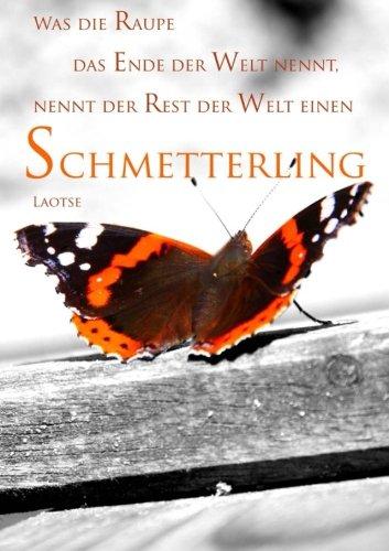 Notizbuch / Tagebuch A5 - 'Was die Raupe das Ende der Welt nennt, nennt der Rest...