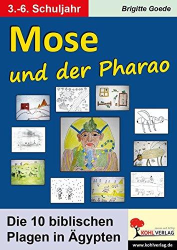 Mose und der Pharao: Die zehn biblischen Plagen in Ägypten