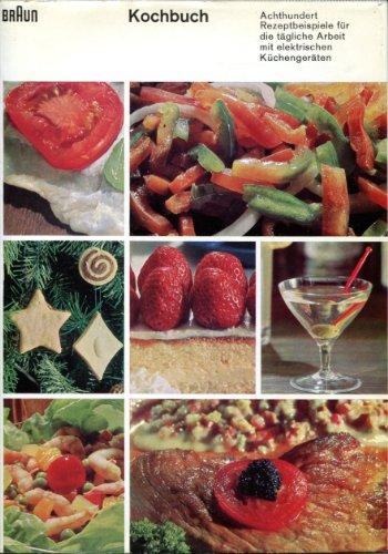 braun Kochbuch- achthundert Rezeptbeispiele für die tägliche Arbeit mit...
