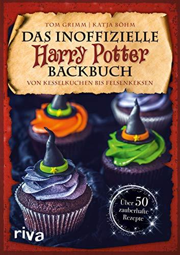 Das inoffizielle Harry-Potter-Backbuch: Von Kesselkuchen bis Felsenkeksen. Über...