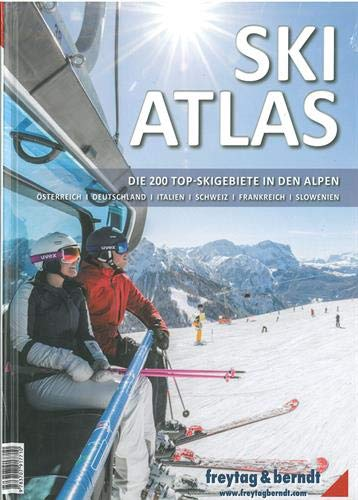 Ski-Atlas: Die 200 Top-Skigebiete in den Alpen (freytag & berndt Bücher +...