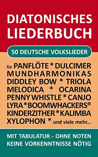 50 deutsche Volkslieder - diatonische Melodien ohne Noten: Einfachst aufbereitet...