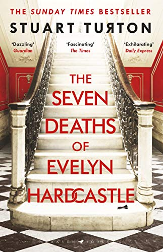 The Seven Deaths of Evelyn Hardcastle: The Sunday Times Bestseller and Winner of...