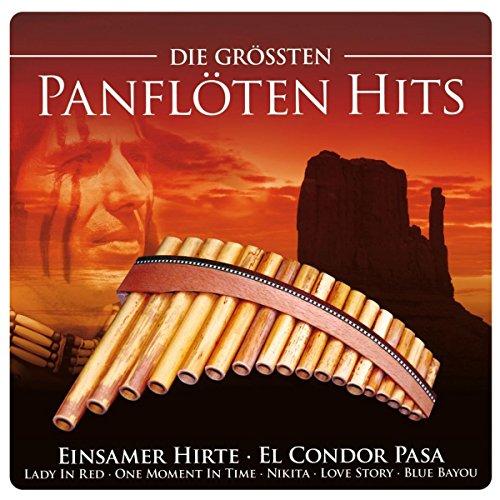 Die Größten Panflöten Hits (inkl. Einsamer Hirte; El Condor Pasa; Lady In...