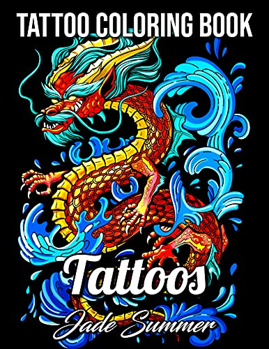 Tattoo Coloring Book: An Adult Coloring Book with Awesome, Sexy, and Relaxing...